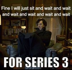 I had this horrid dream where, in the dream, I was dreaming that I was watching the premiere of series 3. Then I woke up in the dream and this happened like 5 times until I FINALLY got to see the episode in the dream. Then I woke up and realized that series 3 doesn't air until winter and I just about cried from frustration.