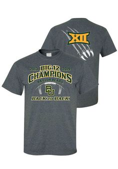 Baylor Bears T-Shirt - Big 12 Champions Charcoal Baylor Back to Back Short Sleeve Tee http://www.rallyhouse.com/shop/baylor-bears-baylor-bears-tshirt-charcoal-baylor-back-to-back-short-sleeve-tee-8090300 $22.99