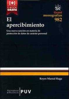 El apercibimiento : una nueva sanción en materia de protección de datos de carácter personal / Reyes Marzal Raga.    Tirant lo Blanch, 2015