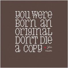 You Were Born an Original - Wee Little Quotes PDF Cross Stitch Pattern. $6.00, via Etsy.