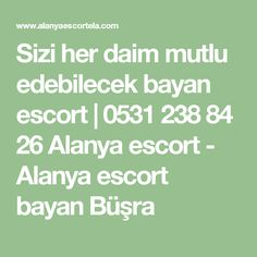Sizi her daim mutlu edebilecek bayan escort | 0531 238 84 26 Alanya escort - Alanya escort bayan Büşra