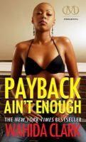 Blood, sweat, & payback by Wahida Clark