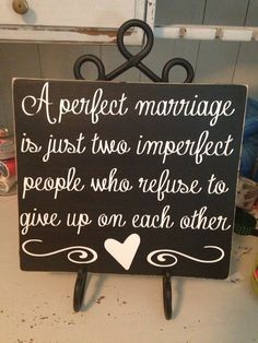 "DIY Wooden Sign ""A Perfect Marriage is just two imperfect people who refuse to give up on each other!"" : can purchase this one or make your own with wood or floor tile + vinyl lettering!"