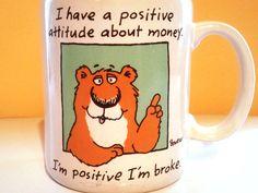 "Vintage Hallmark Shoebox Greetings Coffee Cup Mug Bowers Humour Bear 1987 ""I have a positive attitude about money. I'm positive I'm broke"""