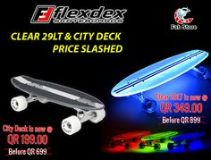 FLEXDEX is the best choice in skateboards. It is durable, high-performance, super-smooth suspension and have an eye-catching design. Flexdex Clear 29LT & City Deck are available now at the very best price in Qatar. Experience the perfection with Flexdex. Visit Fab Store outlet in Spinneys, the Pearl Qatar-Madinat centrale,  GoSport, Virgin Megastore & SAQR store. Or buy online at http://fab-store.com