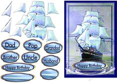 A great birthday card for the male in the family, the 3D effect makes the ship look as if sailing . very easy to make and has lables for Dad, Pop, Grandad,Brother , Uncle and Husband, and Happy Birthday and a blank for your own words if desired. the card when made up looks stunning, enjoy.