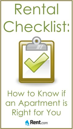 Looking for a new place to live? Use Rent.com's rental checklist to make sure you get the right apartment.