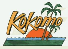 Kokomo...I want to go to all the places mentioned in the Beach Boys song =)