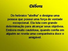 débora 1, Names, Quotes, Meanings Of Names, Angels And Fairies, Happy B Day, Pregnancy, Moldings, Girlfriends