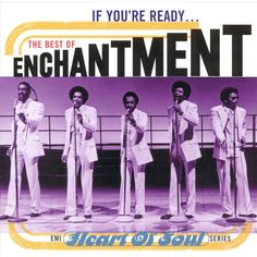 Enchantment : If You're Ready – The Best Of Enchantment (CD) -- Dusty Groove is Chicago's Online Record Store Soul Songs, Soul Music, Music Like, Kinds Of Music, On Air Radio, Silly Love Songs, Soul Funk, Google Play Music, Smooth Jazz