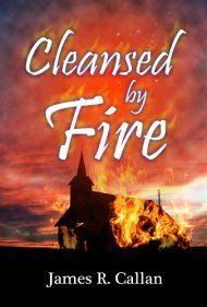 Cleansed By Fire by James R. Callan ebook deal