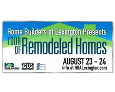 Buy One $10 Admission Ticket, Get One FREE!! Home Builders Association of Lexington