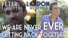 We are never ever getting back together - Peter Hollens feat. Landon Aus...