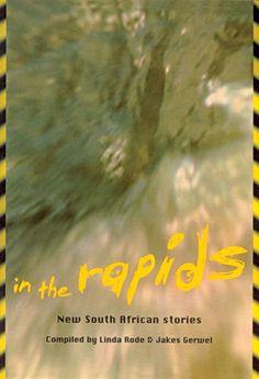 In the Rapids: New South African Stories Middle School Books, Middle School English, Somerset College, College Library, English Reading, New South, Reading Challenge, News Stories, Book Recommendations