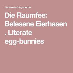 Die Raumfee: Belesene Eierhasen . Literate egg-bunnies