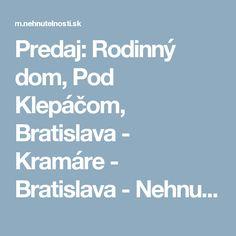 Predaj: Rodinný dom, Pod Klepáčom, Bratislava - Kramáre - Bratislava - Nehnutelnosti.sk Bratislava, Check