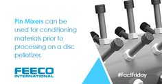 Pin mixers can be used for conditioning materials prior to processing on a disc pelletizer. #pinmixer #discpelletizer #panpelletizer #agglomeration #conditioning #pelletization #facts #factfriday