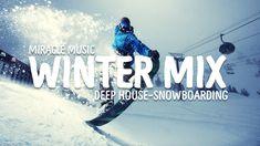 SNOWBOARDING TROPICAL DEEP HOUSE   BEST POPULAR MUSIC MIX 2017   KYGO - DEAMN   WINTER MIX
