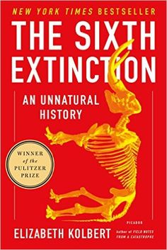 The Sixth Extinction: An Unnatural History, Elizabeth Kolbert - Amazon.com