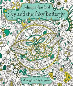 Descargar Ivy and the Inky Butterfly A Magical Tale to Color Johanna Basford Books Ebook Johanna Basford Books, Johanna Basford Coloring Book, Adult Coloring, Coloring Books, Butterfly Books, Little Girl Names, Pastel Background, Coloring Tutorial, Chalk Pastels