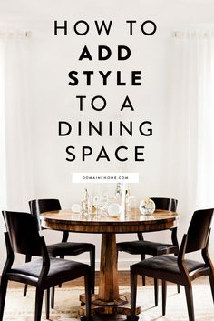 Gorgeous examples of how a mix of styles, shapes, materials, and time periods can upgrade your dining space.