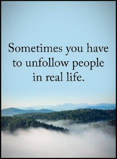 Inspirational quotes life Sayings Unfollow People Inspirational Words of wisdom life messages