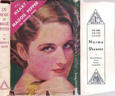 The Heart Of Maggie Pepper - Charles Klein - New York: Archer Press, Illustrated by Norma Shearer dj cover. Norma Shearer, Broadway Plays, Clueless, Archer, Dj, Fiction, Romance, Stuffed Peppers, York