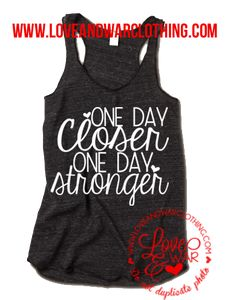 One day closer one day stronger racer back tank top