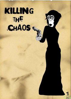 Killing the Chaos.