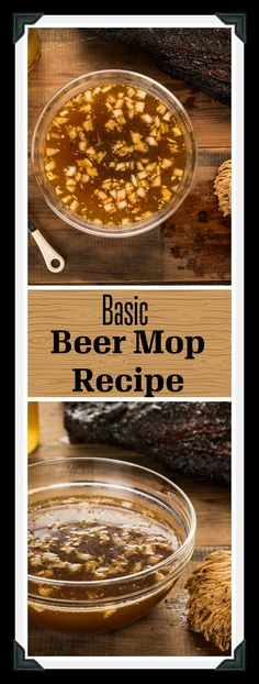 12 ounces beer 1/2 cup cider vinegar 1/2 cup water 1/2 cup oil, preferably canola or corn 1/2 medium onion, chopped 2 garlic cloves, minced 1 Tbsp. Worcestershire sauce 1 Tbsp. Brisket Seasoning