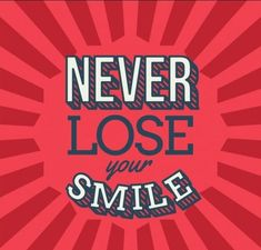 Whether the times are good or intolerably bad, never lose your smile.  #motivation #life #smile #streetwearvilla