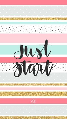 Free Colorful Smartphone Wallpaper - Just start iPhone X Wallpaper 384424518190157459 Happy Wallpaper, Phone Wallpaper Quotes, Laptop Wallpaper, Wallpaper Backgrounds, Wallpaper Size, Screen Wallpaper, Galaxy Wallpaper, Disney Wallpaper, Cute Quotes