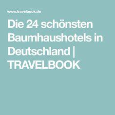 Die 24 schönsten Baumhaushotels in Deutschland | TRAVELBOOK