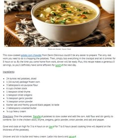 Slow Cooker Potato Corn Chowder  http://www.cheatsheet.com/culture/easy-recipes-for-crockpot-soups-and-stews.html/?a=viewall