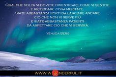 """""""....siate abbastanza pazienti da aspettare ciò che vi servirà..."""" #Berg #crescitapersonale"""