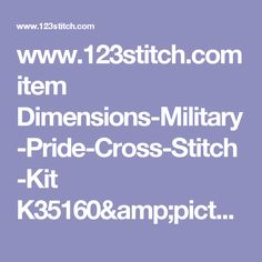 www.123stitch.com item Dimensions-Military-Pride-Cross-Stitch-Kit K35160&picture=1