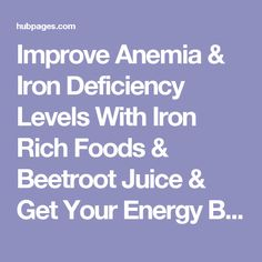 Improve Anemia & Iron Deficiency Levels With Iron Rich Foods & Beetroot Juice & Get Your Energy Back Foods With Iron, Iron Rich Foods, High Iron Diet, Beetroot Juice Recipe, Anemia Symptoms, Iron Deficiency, The Cure, Healthy, Recipes