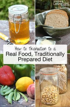 How to Transition to a Real Food Traditionally Prepared Diet | You've decided to change your diet to traditionally prepared foods. Where do you begin? You need a plan -- and here are 10 steps to totally transforming your diet to healthy, traditional foods. | TraditionalCookingSchool.com