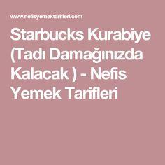 Starbucks Kurabiye (Tadı Damağınızda Kalacak ) - Nefis Yemek Tarifleri
