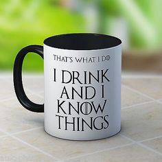 I Drink & I Know Things - Tyrion Lannister - Game of Thrones - Funny Coffee Mug in Home, Furniture & DIY, Cookware, Dining & Bar, Tableware, Serving & Linen | eBay
