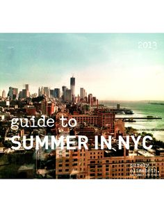 summer in NYC: A guide to live music, concert series, arts and food festivals, fitness classes, outdoor movies + more. (USA)