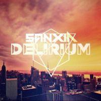 Delirium [FREE DL] by SANXIA on SoundCloud