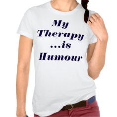 """My #Therapy is #Humour"" T-Shirt"