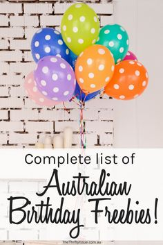 Get free food, gift vouchers and more for your birthday. Here is a complete list of Australian birthday freebies and discounts.