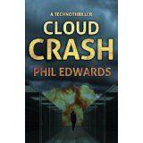 Cloud Crash: A Technothriller (Kindle Edition)By Phil Edwards