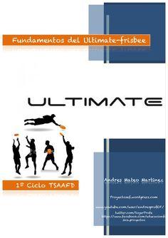 Apuntes de Ultimate para el alumnado de 1º del Ciclo de TSAAFD, para el módulo 3: actividades físicas deportiva de equipo