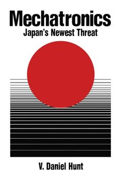 "Read ""Mechatronics: Japan's Newest Threat"" by V. Daniel Hunt available from Rakuten Kobo. Japan News, Chart, Reading, Products, Reading Books, Gadget"