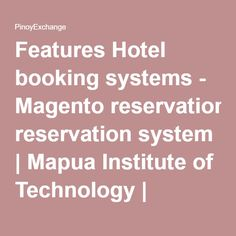 Features Hotel booking systems - Magento reservation system | Mapua Institute of Technology | PinoyExchange