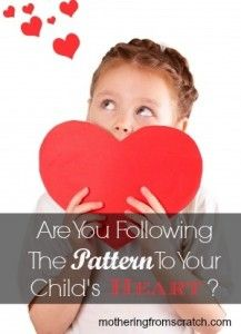 Are You Following The Pattern To Your Child's Heart