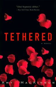 Tethered by Amy MacKinnon. 4 out of 5.